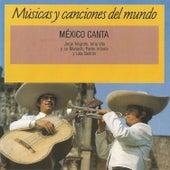 México Canta: Músicas y Canciones del Mundo by Various Artists