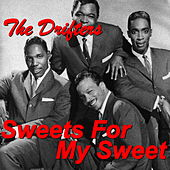 Sweets For My Sweet de The Drifters