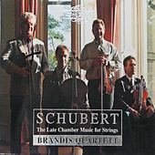 Schubert: The Late Chamber Music for Strings by Brandis Quartett