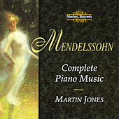 Mendelssohn: Complete Piano Music by Martin Jones