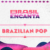 Brasil Encanta - Brazilian Pop de Various Artists