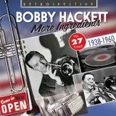 Bobby Hackett: More Ingredients by Bobby Hackett
