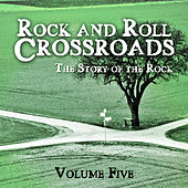 Rock and Roll Crossroads - The Story of Rock, Vol. 5 de Various Artists