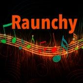 Raunchy von Various Artists