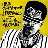 We Be All Africans by Idris Ackamoor