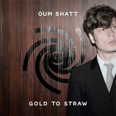 Gold to Straw von Oum Shatt