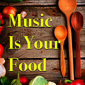 Music Is Your Food by Various Artists