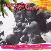 Rumbo al Caribe, La Llegada de la Salsa Romántica von Various Artists