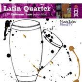 Latin Quarter IX: Caribbean And Latin (Except Brazil) - Reggaeton, Reggae, Fusion, Rock, Pop, Electronic, Hip-Hop & Urban by Various Artists