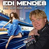 Ich will nur Dich by Edi Mendes