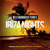 Enormous Tunes - Ibiza Nights 2016 by Various Artists