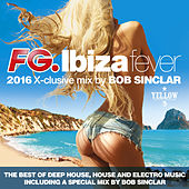 Ibiza Fever 2016 (The Best of Deep House, House and Electro Music including a Special Mix by Bob Sinclar) di Various Artists