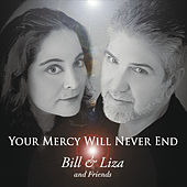 Your Mercy Will Never End by Bill