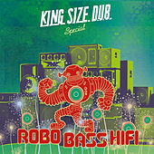 King Size Dub Special: Robo Bass Hifi by Various Artists