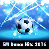 EM Dance Hits 2016 by Various Artists