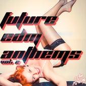 Future EDM Anthems, Vol. 2 von Various Artists