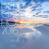 Deep Chill House 2016 - EP de Various Artists