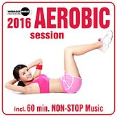 Aerobic Session 2016 - EP by Various Artists