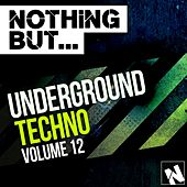 Nothing But... Underground Techno, Vol. 12 - EP de Various Artists
