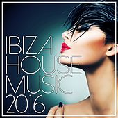 Ibiza House Music 2016 - EP de Various Artists