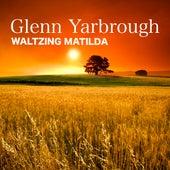 Waltzing Matilda by Glenn Yarbrough