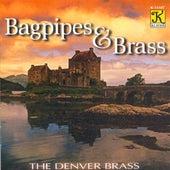 DENVER BRASS: Bagpipes and Brass by John Kuzma