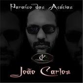 Paraíso das Acácias: Luz & Trevas de João Carlos