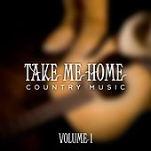 Country Music Take Me Home, Vol. 1 de Various Artists