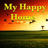 My Happy Home by Various Artists