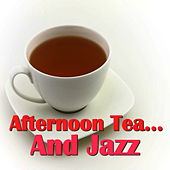 Afternoon Tea... And Jazz de Various Artists