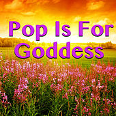 Pop Is For Goddess de Various Artists