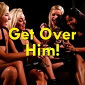 Get Over Him! de Various Artists