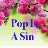 Pop Is A Sin von Various Artists