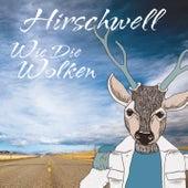 Wie die Wolken (Radio Edit) von Hirschwell