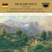 Wetz: Symphony No. 3 in B-Flat Major, Op.48 by Erich Peter