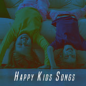Happy Kids Songs by Various Artists