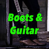 Boots & Guitar by Various Artists