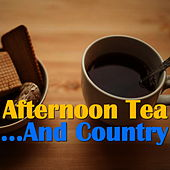 Afternoon Tea... And Country de Various Artists