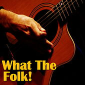 What The Folk! de Various Artists