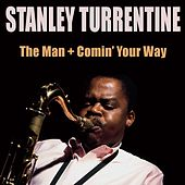 Stanley Turrentine the Man + Comin' Your Way by Stanley Turrentine