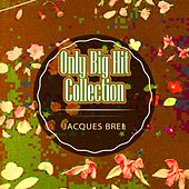 Only Big Hit Collection von Jacques Brel