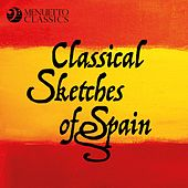 Classical Sketches of Spain (50 Classical Masterpieces from Spanish Composers) by Various Artists