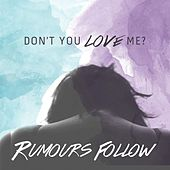 Don't You Love Me by Rumours Follow