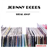 Steal Away by Johnny Dodds