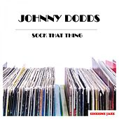 Sock That Thing by Johnny Dodds