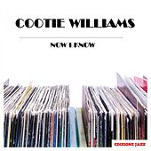 Now I Know by Cootie Williams