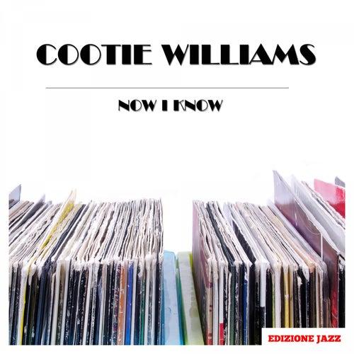 Now I Know von Cootie Williams