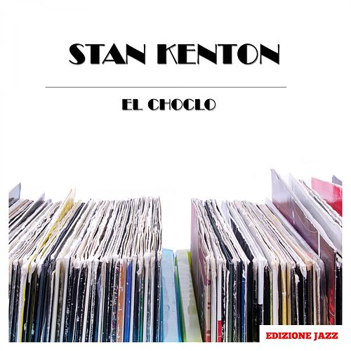 El Choclo by Stan Kenton