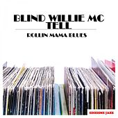 Rollin Mama Blues by Blind Willie McTell