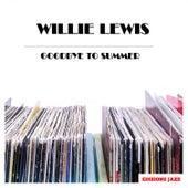 Goodbye To Summer von Willie Lewis
